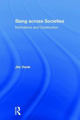 Slang across Societies: Motivations and Construction