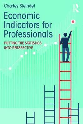 Economic Indicators for Professionals: Putting the Statistics into Perspective