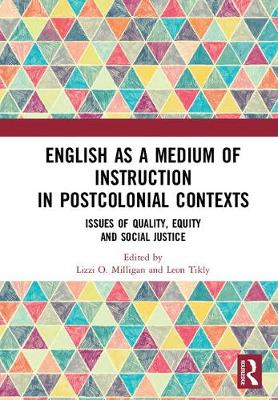 English as a Medium of Instruction in Postcolonial Contexts: Issues of Quality, Equity and Social Justice