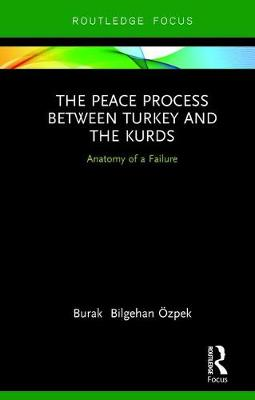 The Peace Process between Turkey and the Kurds: Anatomy of a Failure