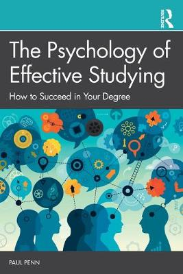 The Psychology of Effective Studying: How to Succeed in Your Degree