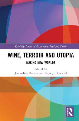Wine, Terroir and Utopia: Making New Worlds