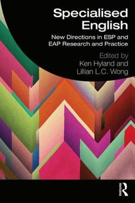 Specialised English: New Directions in ESP and EAP Research and Practice