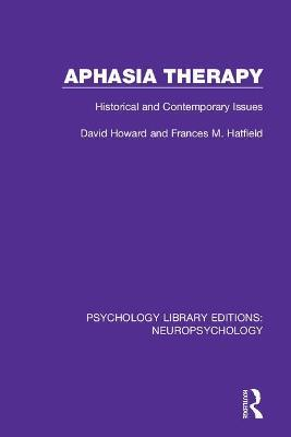 Aphasia Therapy: Historical and Contemporary Issues