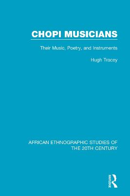 Chopi Musicians: Their Music, Poetry and Instruments