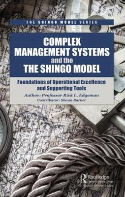 Complex Management Systems and the Shingo Model: Foundations of Operational Excellence and Supporting Tools