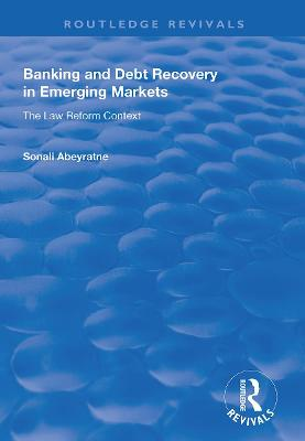 Banking and Debt Recovery in Emerging Markets: The Law Reform Context