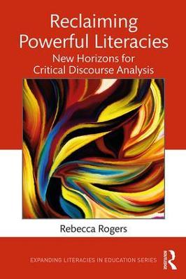 Reclaiming Powerful Literacies: New Horizons for Critical Discourse Analysis