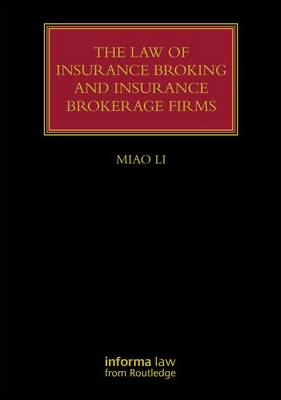 The Law of Insurance Broking and Insurance Brokerage Firms