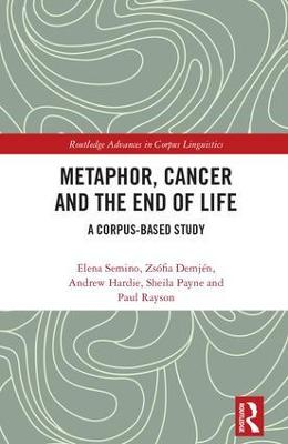 Metaphor, Cancer and the End of Life: A Corpus-Based Study