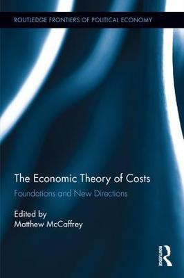 The Economic Theory of Costs: Foundations and New Directions