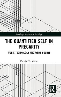 The Quantified Self in Precarity: Work, Technology and What Counts