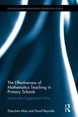 The Effectiveness of Mathematics Teaching in Primary Schools: Lessons from England and China