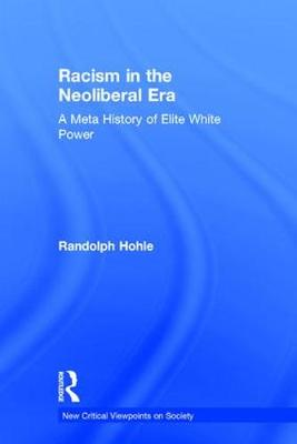 Racism in the Neoliberal Era: A Meta History of Elite White Power