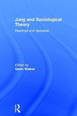 Jung and Sociological Theory: Readings and Appraisal