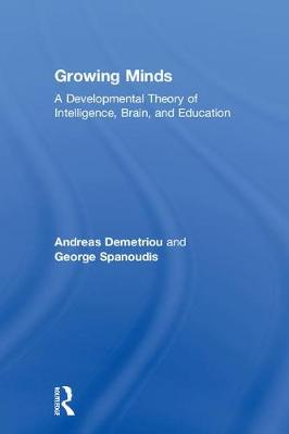 Growing Minds: A Developmental Theory of Intelligence, Brain, and Education
