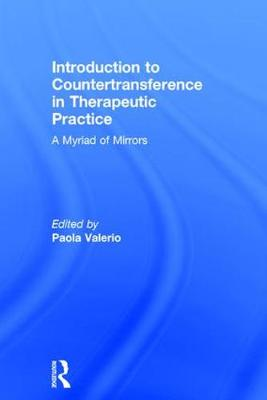 Introduction to Countertransference in Therapeutic Practice: A Myriad of Mirrors