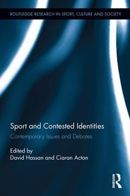 Sport and Contested Identities: Contemporary Issues and Debates