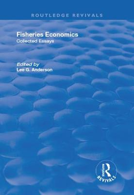 Fisheries Economics, Volume I: Collected Essays