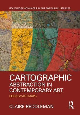 Cartographic Abstraction in Contemporary Art: Seeing with Maps