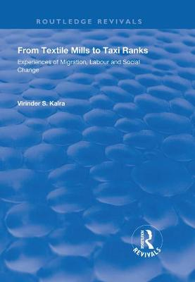 From Textile Mills to Taxi Ranks: Experiences of Migration, Labour and Social Change: Experiences of Migration, Labour and Social Change