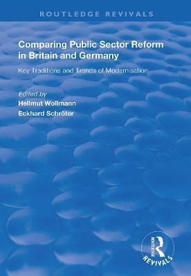 Comparing Public Sector Reform in Britain and Germany: Key Traditions and Trends of Modernisation