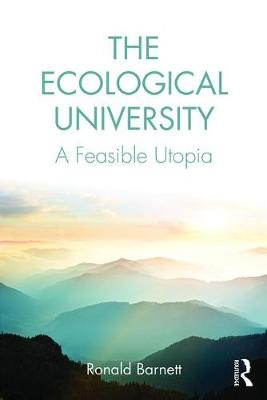 The Ecological University: A Feasible Utopia