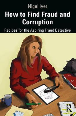 Finding Fraud: How to Identify and Signal Corporate Fraud and Corruption