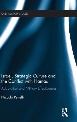 Israel, Strategic Culture and the Conflict with Hamas: Adaptation and Military Effectiveness