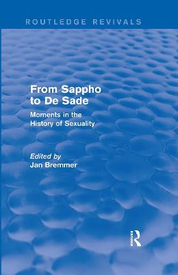 From Sappho to De Sade: Moments in the History of Sexuality
