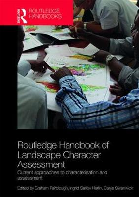 Routledge Handbook of Landscape Character Assessment: Current Approaches to Characterisation and Assessment