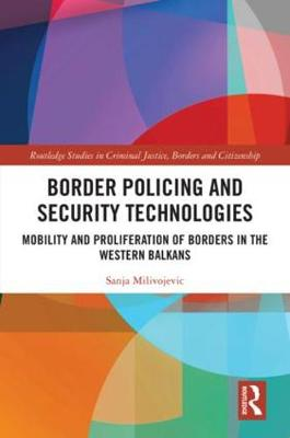 Border Policing and Security Technologies: Mobility, Asylum and Gender in Southeast Europe