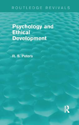 Psychology and Ethical Development (REV) RPD: A Collection of Articles on Psychological Theories, Ethical Development and Human Understanding