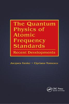 The Quantum Physics of Atomic Frequency Standards: Recent Developments