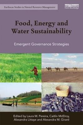 Food, Energy and Water Sustainability: Emergent Governance Strategies