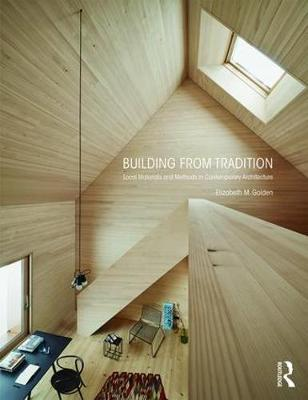 Building from Tradition: Local Materials and Methods in Contemporary Architecture