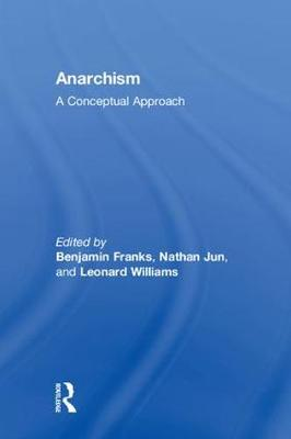 Anarchism: A Conceptual Approach