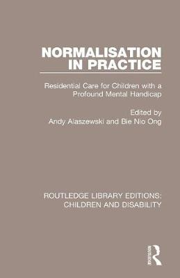 Normalisation in Practice: Residential Care for Children with a Profound Mental Handicap