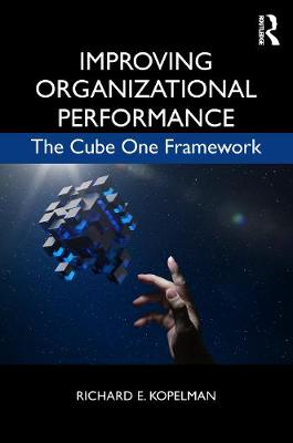 Improving Organizational Performance: The Cube One framework