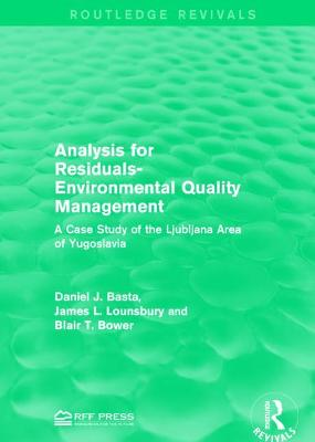 Analysis for Residuals-Environmental Quality Management: A Case Study of the Ljubljana Area of Yugoslavia