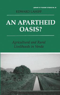 An Apartheid Oasis?: Agriculture and Rural Livelihoods in Venda