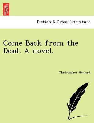 Come Back from the Dead. a Novel.