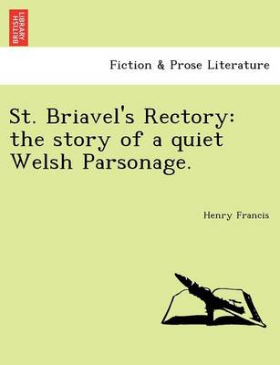 St. Briavel's Rectory: The Story of a Quiet Welsh Parsonage.