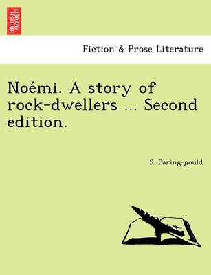 Noe Mi. a Story of Rock-Dwellers ... Second Edition.