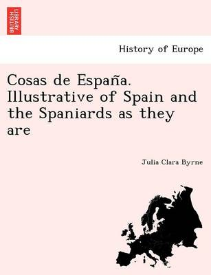 Cosas de Espan A. Illustrative of Spain and the Spaniards as They Are