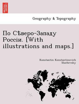 - . [With Illustrations and Maps.]