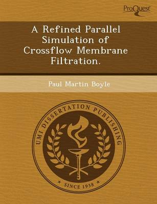 A Refined Parallel Simulation of Crossflow Membrane Filtration