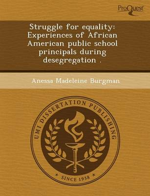 Struggle for Equality: Experiences of African American Public School Principals During Desegregation