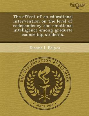 The Effect of an Educational Intervention on the Level of Codependency and Emotional Intelligence Among Graduate Counseling Students