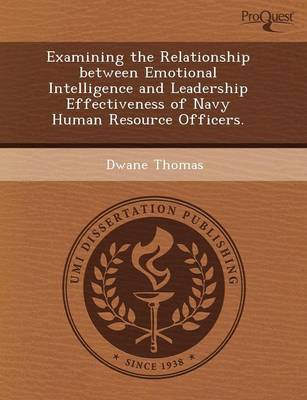 Examining the Relationship Between Emotional Intelligence and Leadership Effectiveness of Navy Human Resource Officers